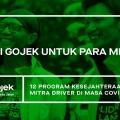 Atasi Tantangan di Masa Covid-19: Gojek Luncurkan 12 Program Kesejahteraan Mitra Driver
