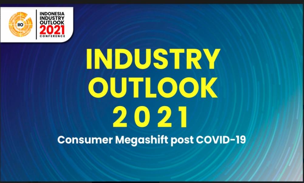 INDONESIA INDUSTRY OUTLOOK (IIO) 2021: Riset Peta Bisnis 40 Industri Pasca Pandemi