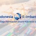 LPEI Berikan Fasilitas Pembiayaan UKM Berorientasi Ekspor, Apa Saja Syaratnya?